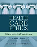 Health Care Ethics: Critical Iss...