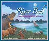 River Beds: Sleeping in the World's Rivers (Arbordale Collection)