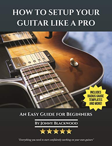 How to Setup Your Guitar Like a Pro: An Easy Guide for Beginners New Jersey