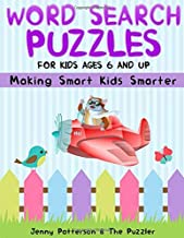 WORD SEARCH PUZZLES FOR KIDS AGES 6 AND UP: MAKING SMART KIDS SMARTER (The Puzzler)