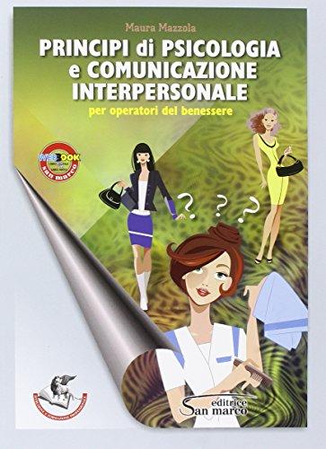 Principi di psicologia e comunicazione interpersonale. Per gli Ist. professionali. Con e-book. Con espansione online