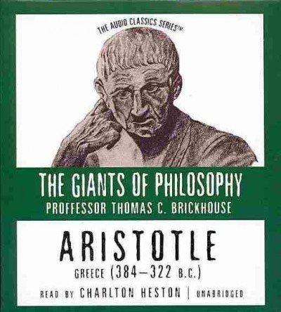 Aristotle: Greece 384-322 BC (The Giants of Philosophy: Audio Classics)