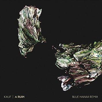 A Ruin (Blue Hawaii Remix)