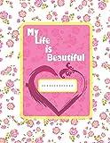 My Life Is Beautiful: Carnet de Notes pour Fille pas cher Papier ligné collège : Cahier d'Exercice d'Écriture
