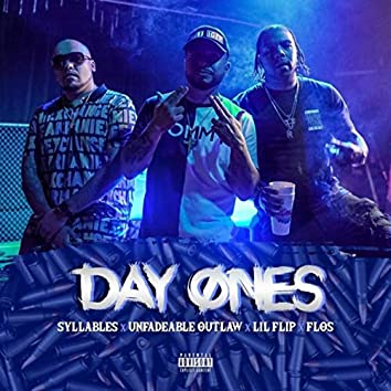 Day Ones (feat. Sycksyllables, Unfadeable Outlaw, Lil' Flip & Flos)