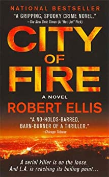 City of Fire: A Novel (Lena Gamble Novels Book 1) by [Robert Ellis]