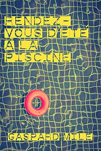Rendez-vous d'été à la piscine ( nouvelle suspense ) (French Edition)