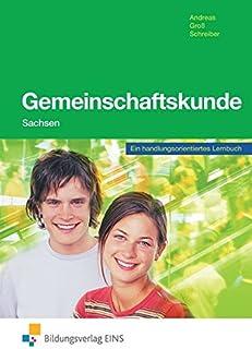 Gemeinschaftskunde: Ein handlungsorientiertes Lernbuch - Ausgabe Sachsen: Schülerband: Ein handlungsorientiertes Lernbuch - Ausgabe Sachsen / Ein ... Lernbuch - Ausgabe Sachsen: Schülerband
