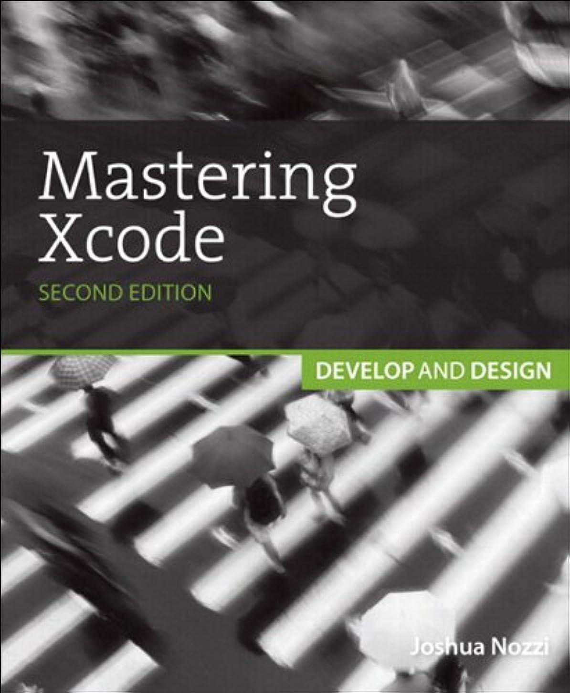 雑多な肖像画再発するMastering Xcode: Develop and Design (English Edition)