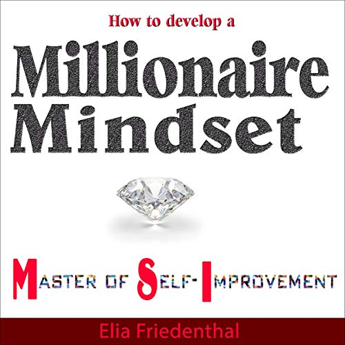 How to Develop a Millionaire Mindset: Master of Self-Improvement cover art