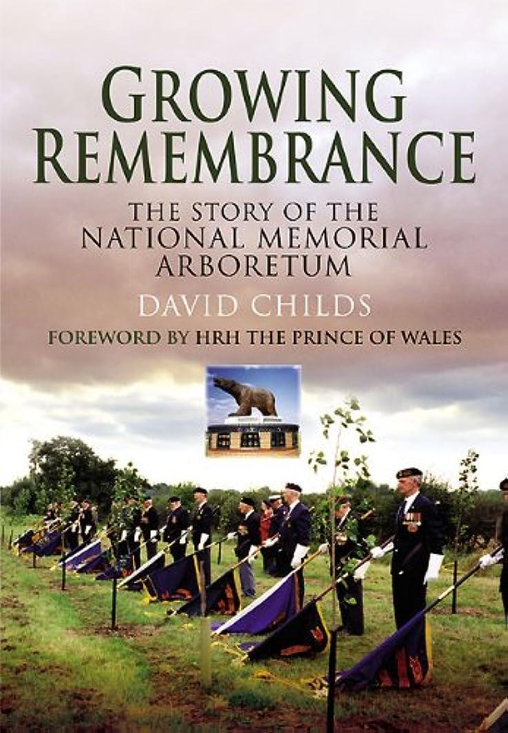 消すスリム汗Growing Remembrance: The Story of the National Memorial Arboretum (English Edition)