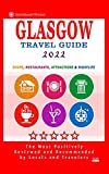 Glasgow Travel Guide 2022: Shops, Arts, Entertainment and Good Places to Drink and Eat in Glasgow, Scotland (Travel Guide 2022)