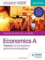 Pearson Edexcel A-level Economics A Student Guide: Theme 2 The UK economy – performance and policies (Pearson Edexcel a Level Studen)