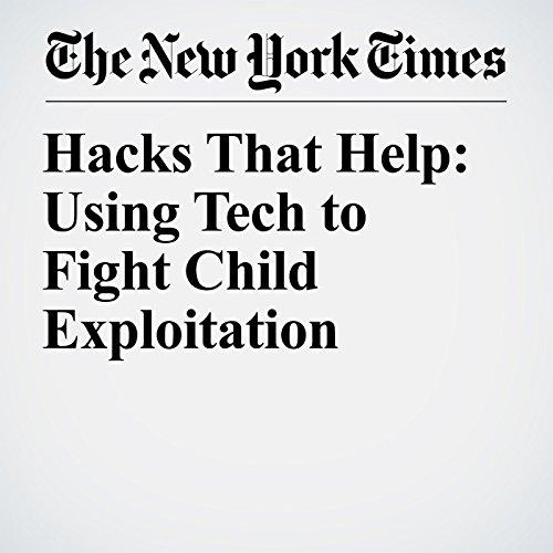 Hacks That Help: Using Tech to Fight Child Exploitation copertina