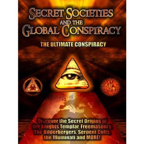 Secret Societies and the Global Conspiracy audiobook cover art