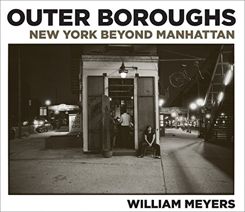 Image of William Meyers: Outer Boroughs: New York Beyond Manhattan