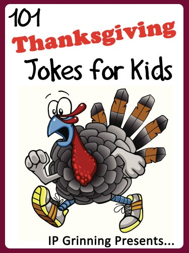 101 Thanksgiving Jokes For Kids Short Funny Clean And Corny Kid S Jokes Fun With The Funniest Lame Jokes For All The Family Joke Books For Kids Book 18 English Edition Ebook