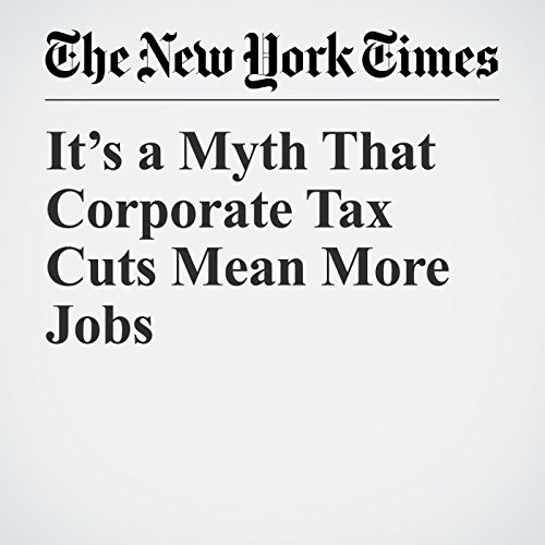 It's a Myth That Corporate Tax Cuts Mean More Jobs copertina