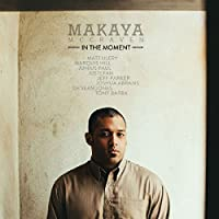 In the Moment by MAKAYA MCCRAVEN
