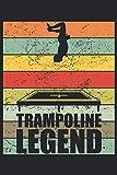 Trampoline Legend - Trampolin Retro Geschenk Notizbuch (Taschenbuch DIN A 5 Format Liniert):...