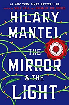 The Mirror & the Light (Wolf Hall Trilogy Book 3) by [Hilary Mantel]