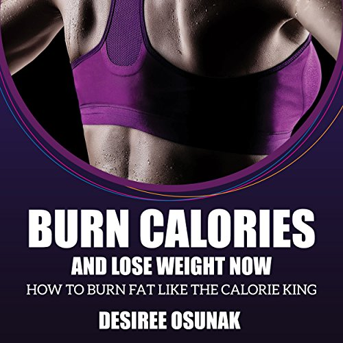 Burn Calories and Lose Weight Now     How to Burn Fat Like the Calorie King              By:                                                                                                                                 Desiree Osunak                               Narrated by:                                                                                                                                 Leah Frederick                      Length: 1 hr and 12 mins     Not rated yet     Overall 0.0