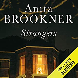 Strangers                   By:                                                                                                                                 Anita Brookner                               Narrated by:                                                                                                                                 Stephen Thorne                      Length: 6 hrs and 27 mins     11 ratings     Overall 4.2