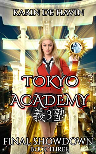 Tokyo Academy-Final Showdown-Book Three (A Young Adult Supernatural Urban Fantasy Series 3)