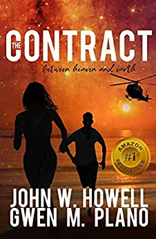 The Contract: between heaven and earth by [John W. Howell, Gwen M. Plano]