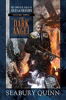The Dark Angel  The Complete Tales of Jules de Grandin Volume Three