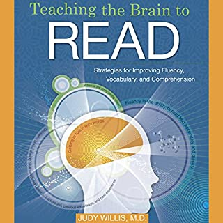 Teaching the Brain to Read: Strategies for Improving Fluency, Vocabulary and Comprehension cover art