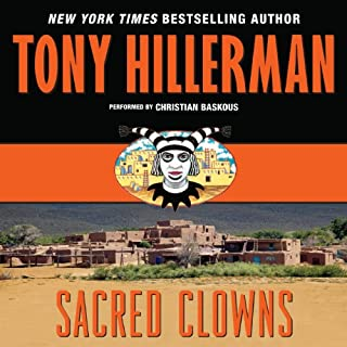 Sacred Clowns                   By:                                                                                                                                 Tony Hillerman                               Narrated by:                                                                                                                                 Christian Baskous                      Length: 8 hrs and 55 mins     305 ratings     Overall 4.4