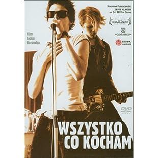 Wszystko, co kocham [DVD] [Region 2] (English subtitles)