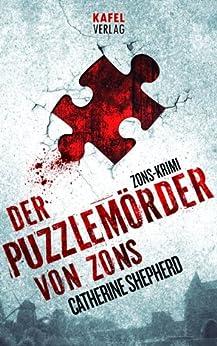 Der Puzzlemörder von Zons (Zons-Thriller 1) (German Edition) by [Catherine Shepherd]