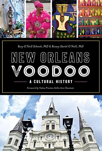 New Orleans Voodoo: A Cultural History