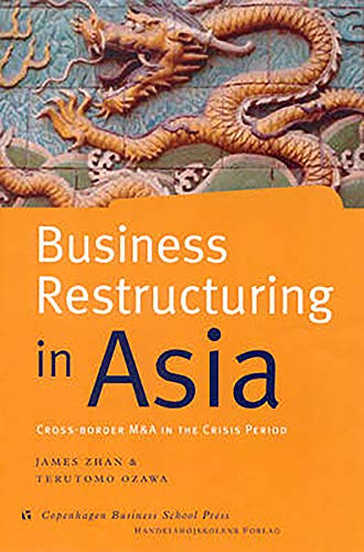 Download Business Restructuring in Asia: Cross-Border M&As in the Crisis Period 8763000873