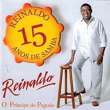 Reinaldo, o príncipe do pagode, 15 anos de samba