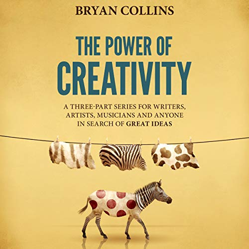 The Power of Creativity (Boxset): A Three-Part Series for Writers, Artists, Musicians and Anyone In Search of Great Ideas Titelbild