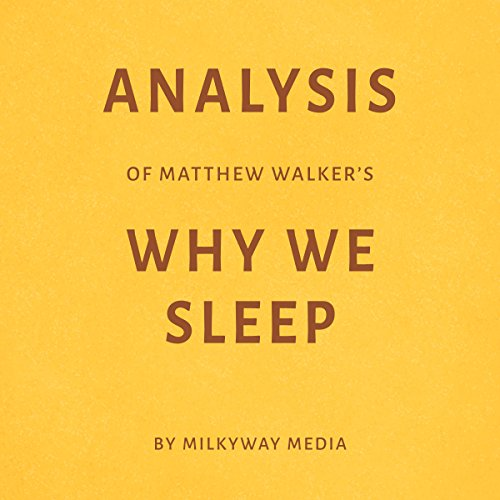 Analysis of Matthew Walker's Why We Sleep audiobook cover art