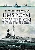 HMS Royal Sovereign and Her Sister Ships (Battleships at War)
