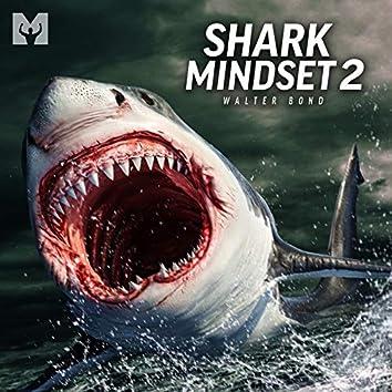 Shark Mindset 2 (Motivational Speech)