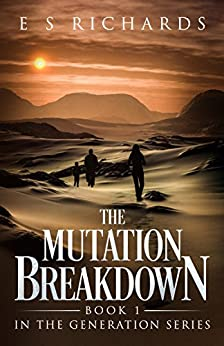 The Mutation Breakdown: Book 1 in The Generation Series by [E S Richards]