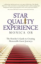 Star Quality Experience: The Hotelier's Guide to Creating Memorable Guest Journeys
