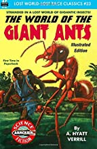The World of the Giant Ants, Illustrated Edition (Lost World-Lost Race Classics) (Volume 23)