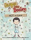 Jasper John Dooley: NOT in Love