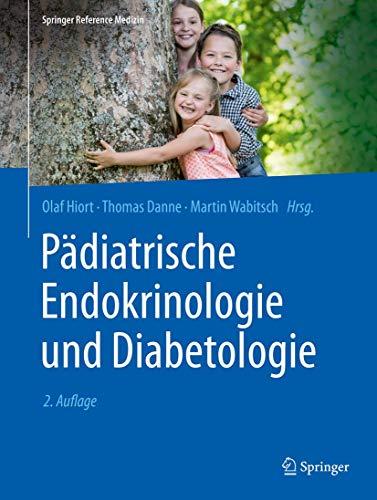 Pädiatrische Endokrinologie und Diabetologie (Springer Reference Medizin)