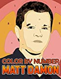 Matt Damon Color By Number: Famous American Actor, Producer, and Screenwriter Inspired Color Number Book for Fans Adults Creativity Gift