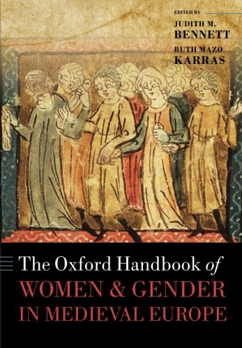 The Oxford Handbook of Women and Gender in Medieval Europe (Oxford Handbooks)
