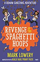 Revenge of the Spaghetti Hoops (Roman Garstang Disasters)