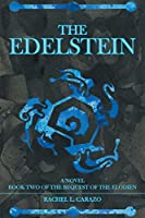 The Edelstein (Bequest of the Elodien)